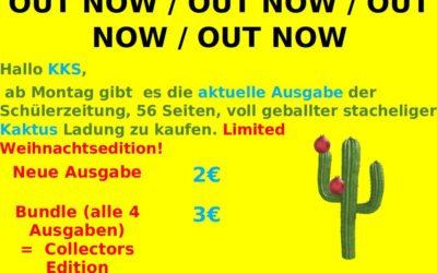 """Ab sofort gibt es die neue Ausgabe unserer Schülerzeitung """"Kaktus"""" zu kaufen"""